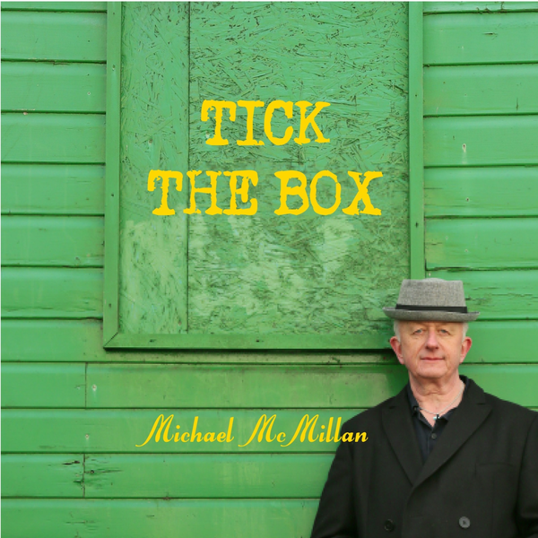Michael McMillan, Tick The Box