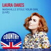 Laura Oakes, Nashville Stole Your Girl (Live)